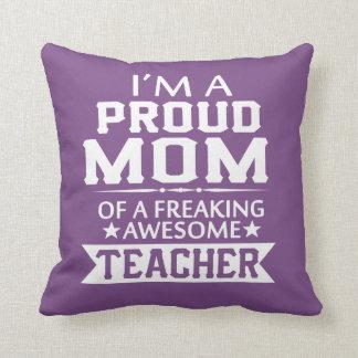 PROUD OF TEACHER'S MOM CUSHION
