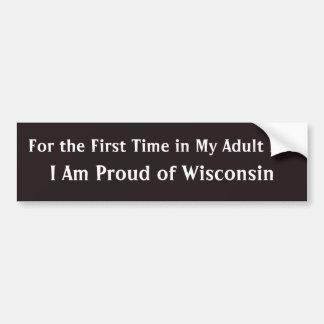 Proud of Wisconsin Political Satire Funny Bumper Sticker
