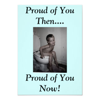 Proud of You Then...., Proud of ... 13 Cm X 18 Cm Invitation Card