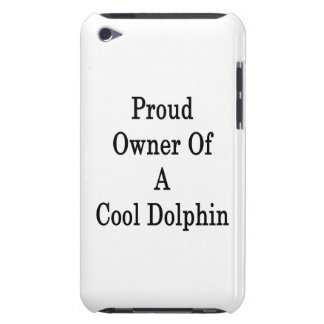 Proud Owner Of A Cool Dolphin iPod Case-Mate Case
