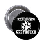 Proud Owner of a Greyhound Button
