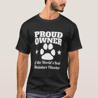 Proud Owner Of The World's Best Miniature Pinscher T-Shirt