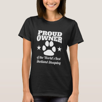 Proud Owner Of The World's Best Shetland Sheepdog T-Shirt