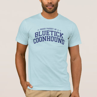 Proud Parent of a Bluetick Coonhound T-Shirt