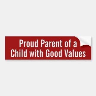Proud Parent of a Child with Good Values Car Bumper Sticker