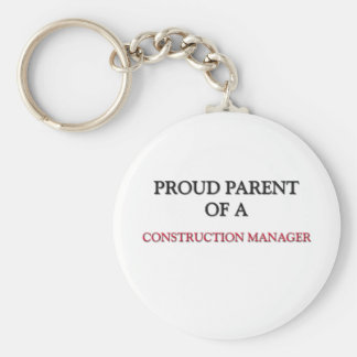 Proud Parent Of A CONSTRUCTION MANAGER Keychain