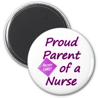 Proud parent of a Nurse Magnet