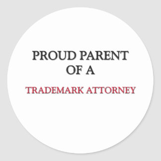 Proud Parent Of A TRADEMARK ATTORNEY Round Stickers