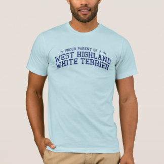 Proud Parent of a West Highland White Terrier Tee