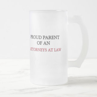 Proud Parent OF AN ATTORNEYS AT LAW Coffee Mugs