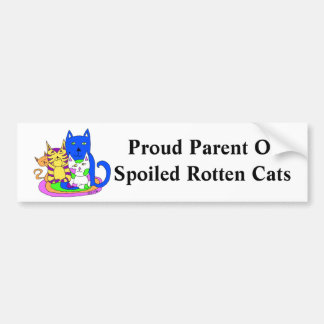 Proud Parent Of Spoiled Rotten Cats Bumper Sticker