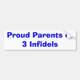 Proud Parents of 3 Infidels Bumper Sticker