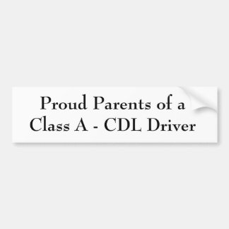 Proud Parents of a Class A - CDL Driver Bumper Sticker