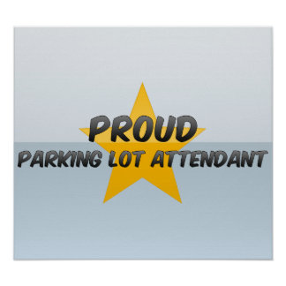 Proud Parking Lot Attendant Posters
