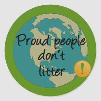 Proud People Don't Litter Round Sticker