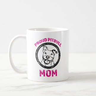 Proud Pitbull Mom funny coffee mug
