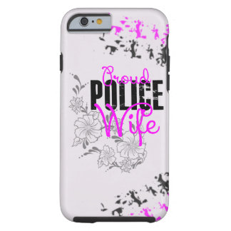 Proud Police Wife Tough iPhone 6 Case