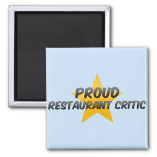 Proud Restaurant Critic Fridge Magnets