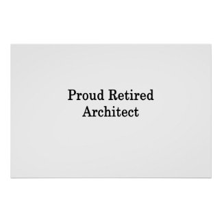 Proud Retired Architect Poster