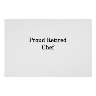 Proud Retired Chef Poster