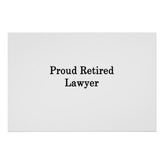 Proud Retired Lawyer Poster