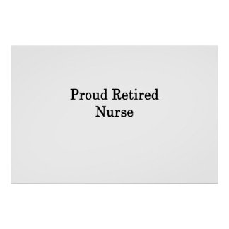 Proud Retired Nurse Poster