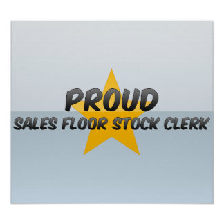 Proud Sales Floor Stock Clerk Posters