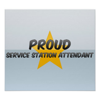 Proud Service Station Attendant Poster