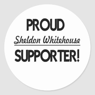 Proud Sheldon Whitehouse Supporter! Round Sticker