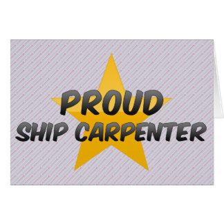 Proud Ship Carpenter Greeting Cards