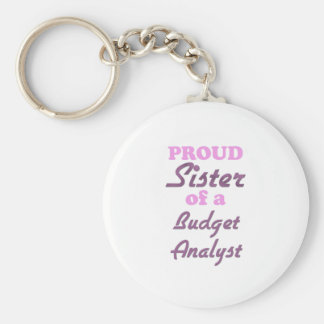 Proud Sister of a Budget Analyst Keychains