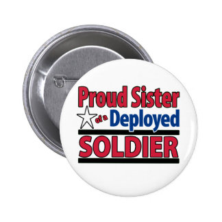 Proud Sister of a Deployed Soldier 6 Cm Round Badge