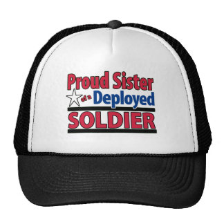 Proud Sister of a Deployed Soldier Cap