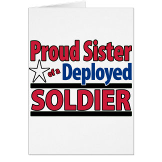 Proud Sister of a Deployed Soldier Card
