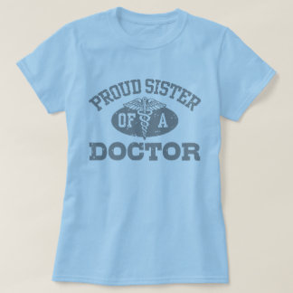 Proud Sister of a Doctor T-Shirt