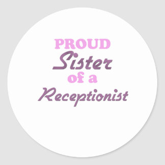 Proud Sister of a Receptionist Round Stickers