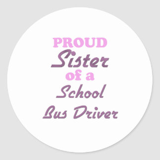 Proud Sister of a School Bus Driver Sticker