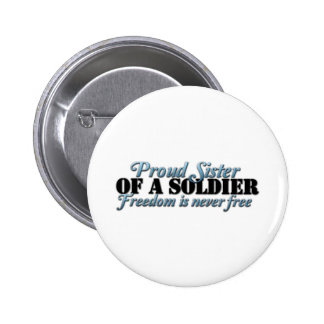 Proud SIster of a Soldier Button