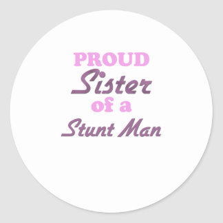 Proud Sister of a Stunt Man Sticker