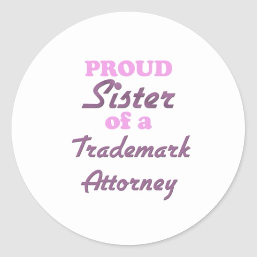 Proud Sister of a Trademark Attorney Stickers