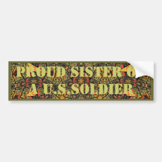 Proud Sister of a U.S.Soldier Bumper Sticker