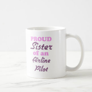 Proud Sister of an Airline Pilot Coffee Mug
