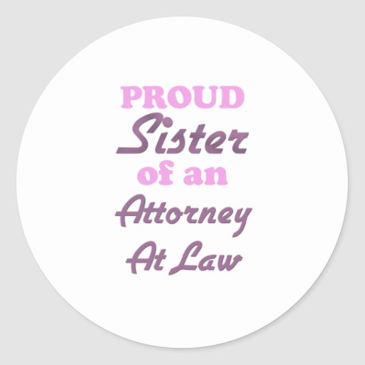 Proud Sister of an Attorney At Law Sticker