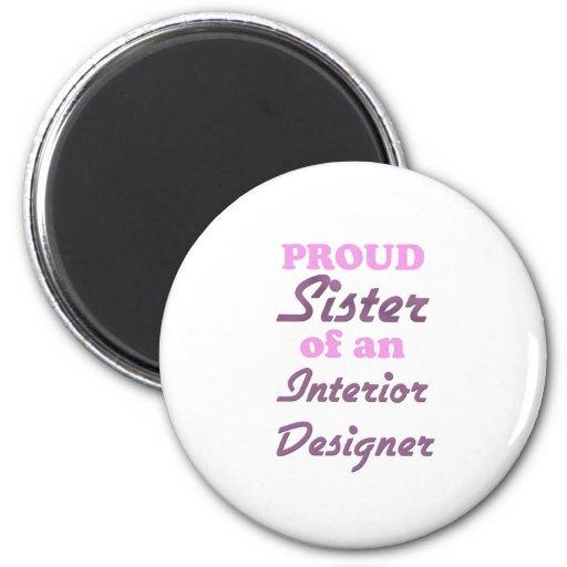 Proud Sister of an Interior Designer Fridge Magnet