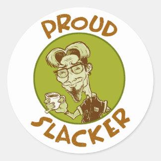 Proud Slacker Round Sticker