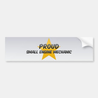 Proud Small Engine Mechanic Bumper Stickers