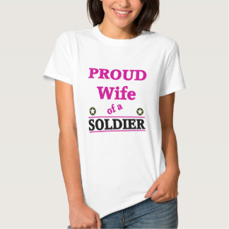 Proud soldiers Wife T Shirts
