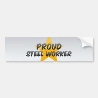 Proud Steel Worker Bumper Sticker