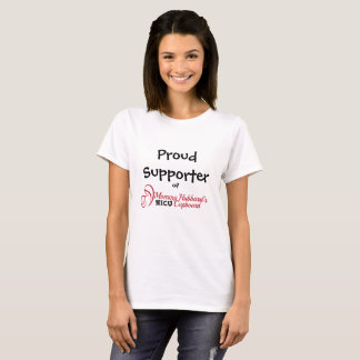 Proud Supporter of Mommy Hubbard's NICU Cupboard T-Shirt