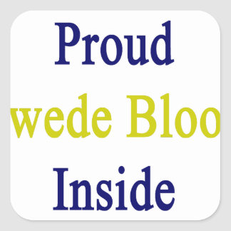 Proud Swede Blood Inside Square Sticker
